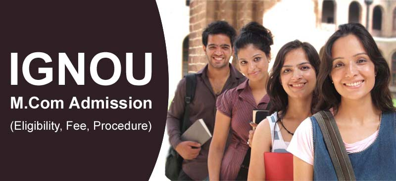 Ignou M.Com Admission Fee, Procedure
