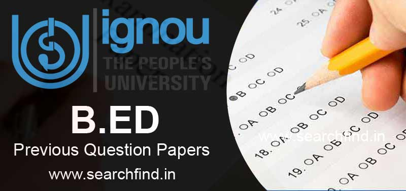 Ignou BED Question Papers Download