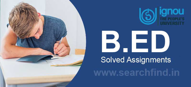 Ignou B.Ed Solved Assignments online