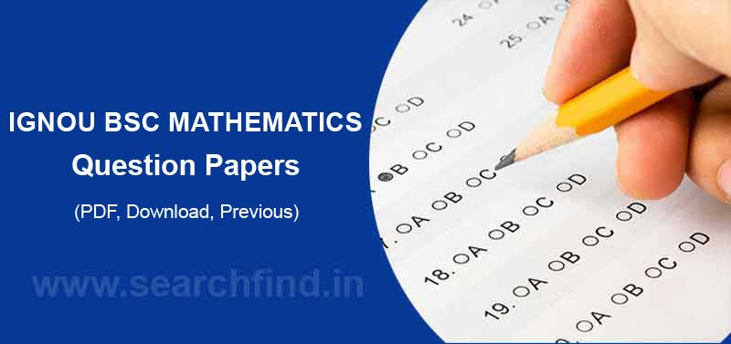 Download Ignou BSC Mathematics Question Papers