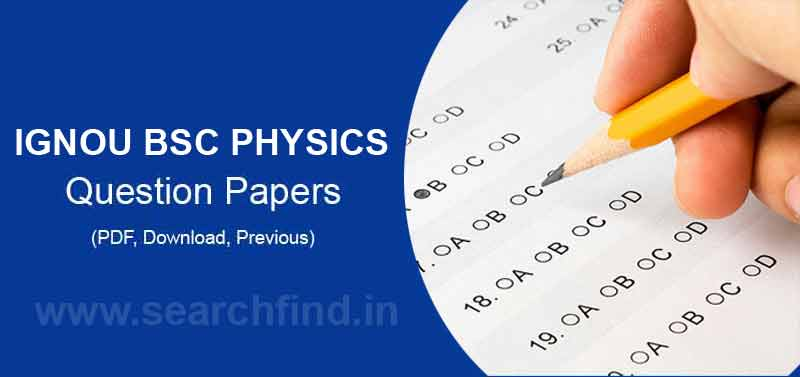 Download Ignou BSC Physics Question Papers