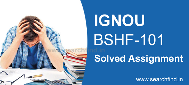 Download Ignou BSHF 101 Solved Assignment