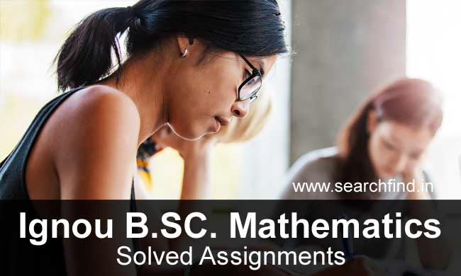 Ignou BSC Maths Solved Assignments