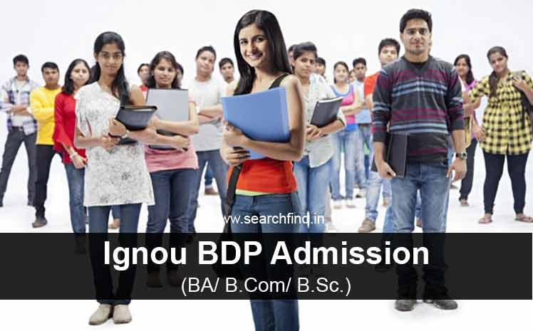Ignou BDP Admission-BA, B.Sc. B.Com